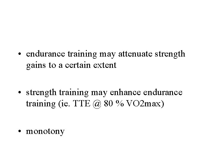 • endurance training may attenuate strength gains to a certain extent • strength