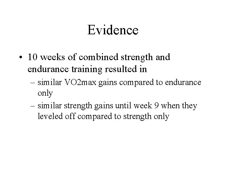 Evidence • 10 weeks of combined strength and endurance training resulted in – similar