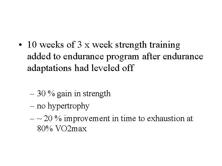 • 10 weeks of 3 x week strength training added to endurance program