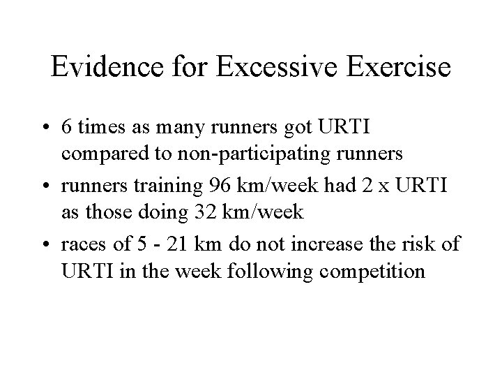 Evidence for Excessive Exercise • 6 times as many runners got URTI compared to
