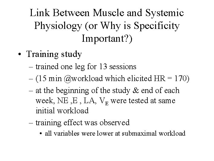 Link Between Muscle and Systemic Physiology (or Why is Specificity Important? ) • Training