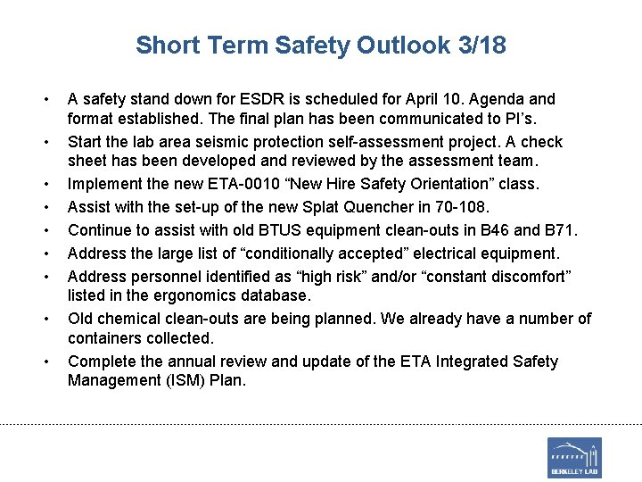 Short Term Safety Outlook 3/18 • • • A safety stand down for ESDR