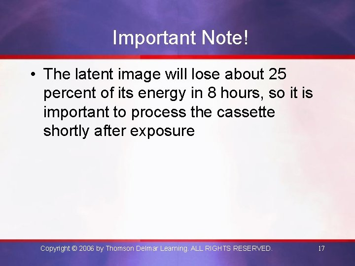 Important Note! • The latent image will lose about 25 percent of its energy