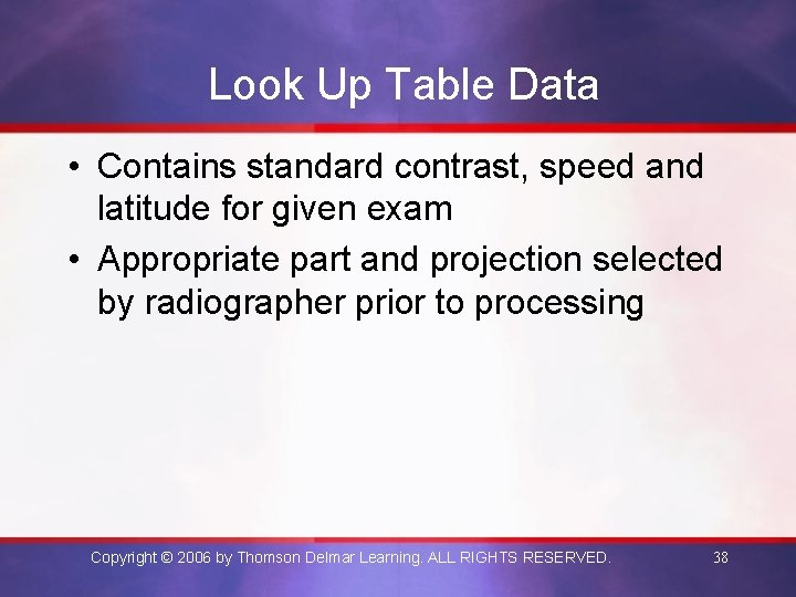 Look Up Table Data • Contains standard contrast, speed and latitude for given exam