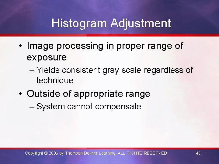 Histogram Adjustment • Image processing in proper range of exposure – Yields consistent gray
