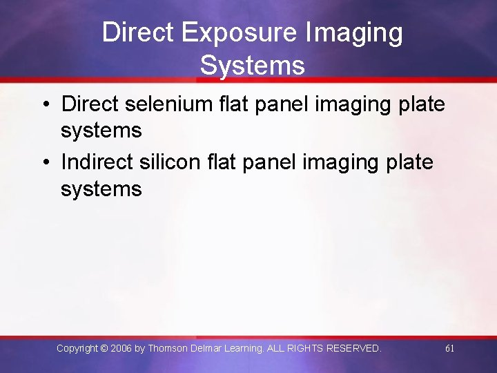 Direct Exposure Imaging Systems • Direct selenium flat panel imaging plate systems • Indirect