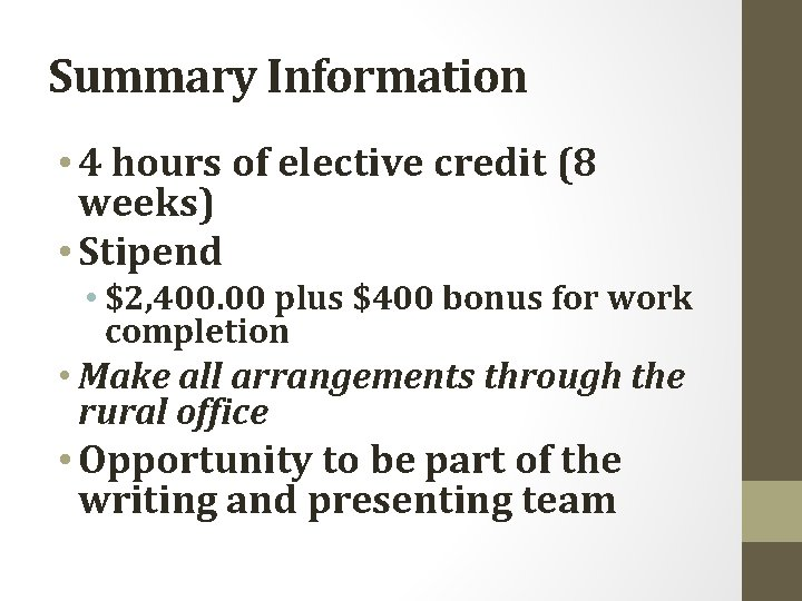 Summary Information • 4 hours of elective credit (8 weeks) • Stipend • $2,