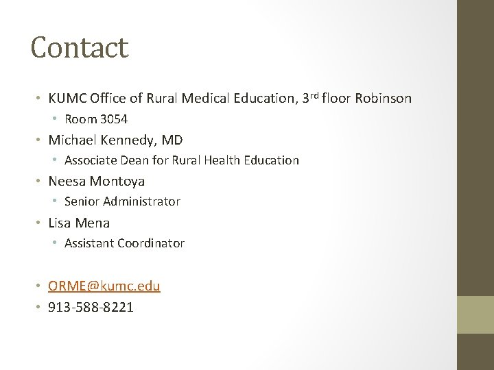 Contact • KUMC Office of Rural Medical Education, 3 rd floor Robinson • Room