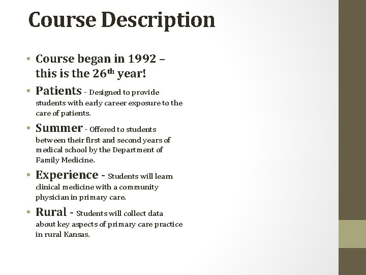 Course Description • Course began in 1992 – this is the 26 th year!