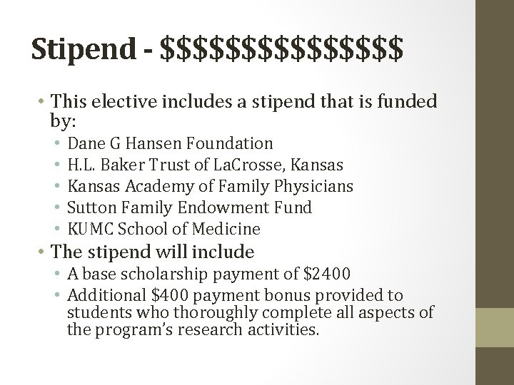 Stipend - $$$$$$$$ • This elective includes a stipend that is funded by: •
