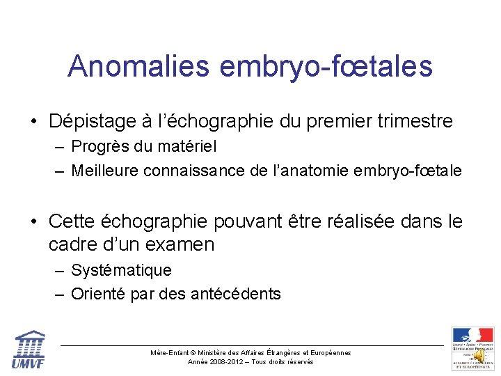 Anomalies embryo-fœtales • Dépistage à l'échographie du premier trimestre – Progrès du matériel –