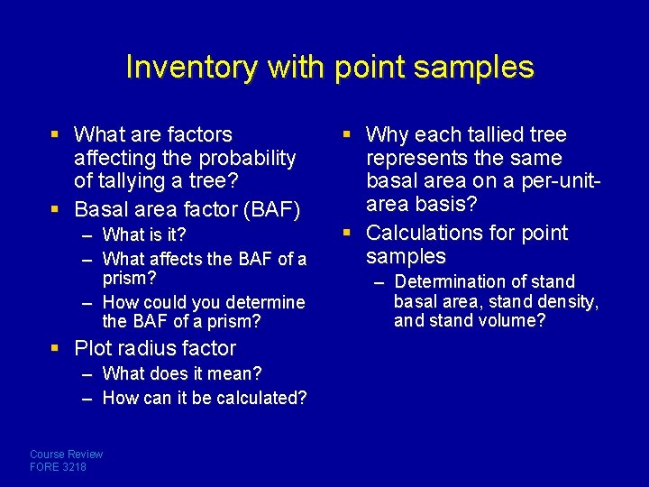Inventory with point samples § What are factors affecting the probability of tallying a