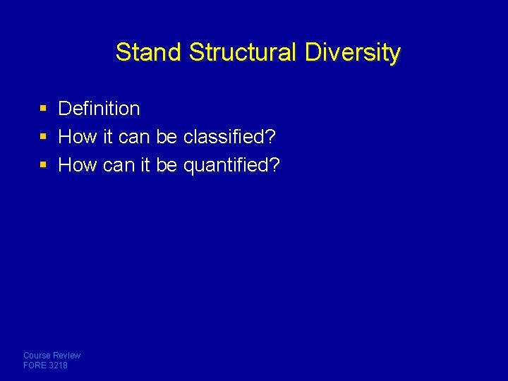 Stand Structural Diversity § § § Definition How it can be classified? How can