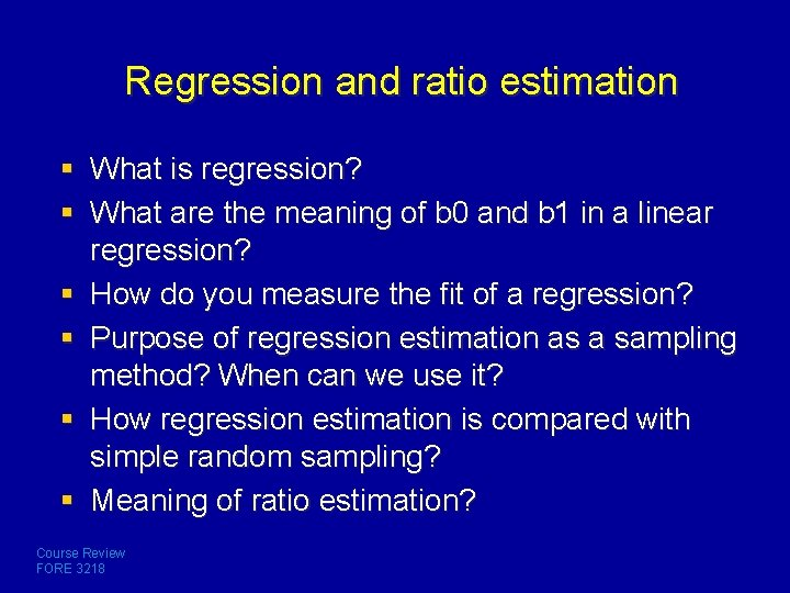Regression and ratio estimation § What is regression? § What are the meaning of