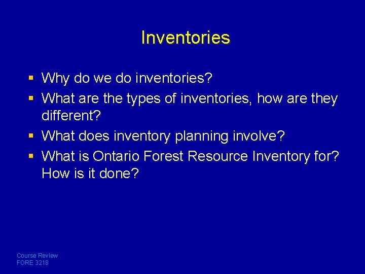 Inventories § Why do we do inventories? § What are the types of inventories,