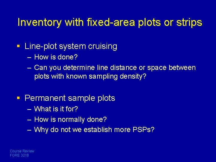 Inventory with fixed-area plots or strips § Line-plot system cruising – How is done?