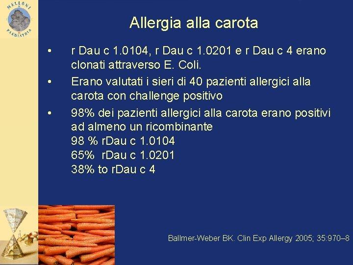 Allergia alla carota • • • r Dau c 1. 0104, r Dau c