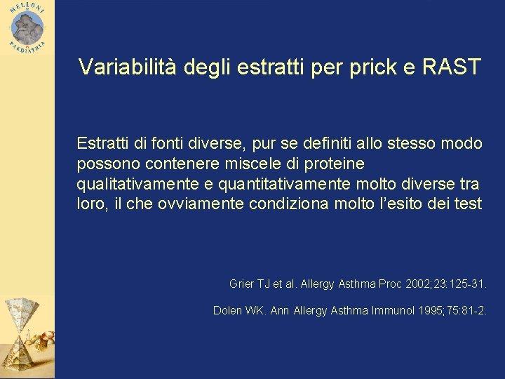 Variabilità degli estratti per prick e RAST Estratti di fonti diverse, pur se definiti