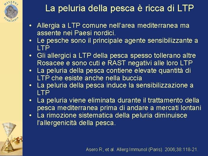 La peluria della pesca è ricca di LTP • Allergia a LTP comune nell'area