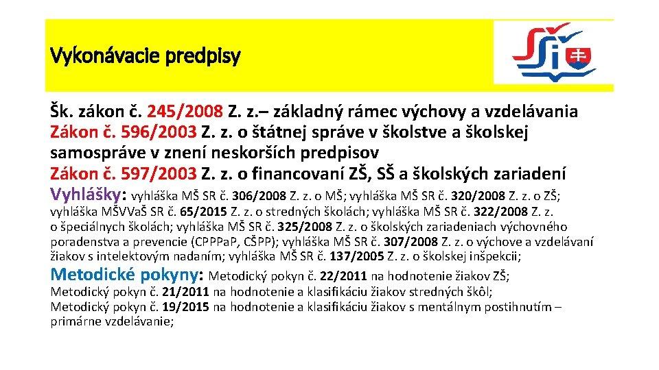 Vykonávacie predpisy Šk. zákon č. 245/2008 Z. z. – základný rámec výchovy a vzdelávania