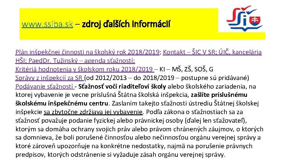 www. ssiba. sk – zdroj ďalších informácií Plán inšpekčnej činnosti na školský rok 2018/2019;