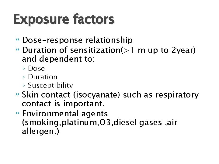 Exposure factors Dose-response relationship Duration of sensitization(>1 m up to 2 year) and dependent
