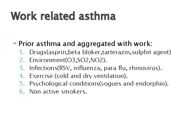 Work related asthma Prior asthma and aggregated with work: 1. 2. 3. 4. 5.