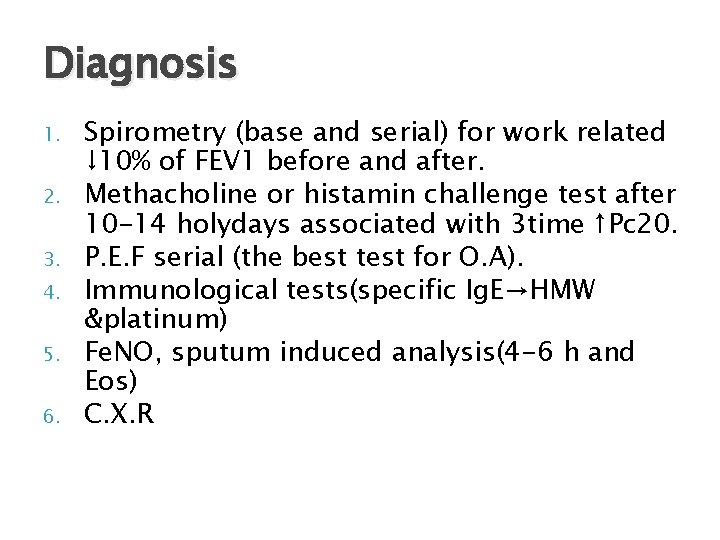 Diagnosis 1. 2. 3. 4. 5. 6. Spirometry (base and serial) for work related