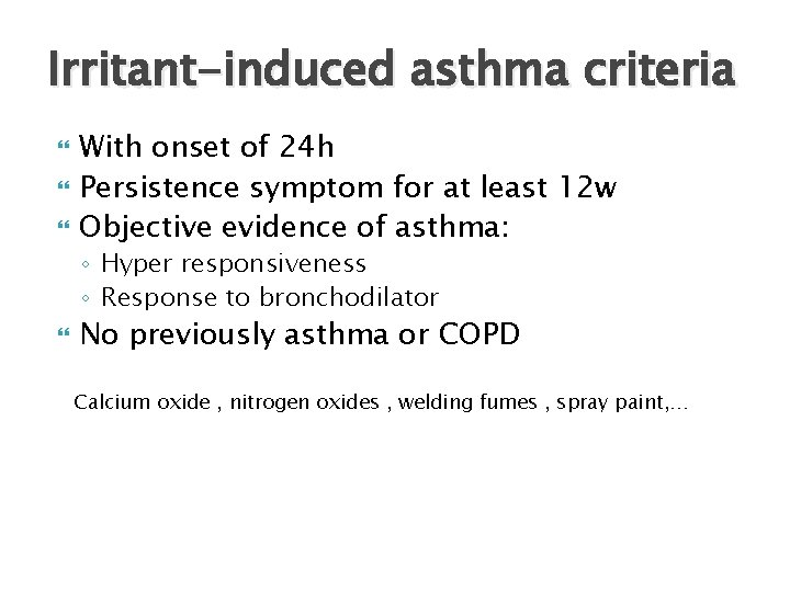 Irritant-induced asthma criteria With onset of 24 h Persistence symptom for at least 12
