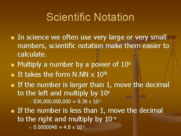 Scientific Notation n n In science we often use very large or very small