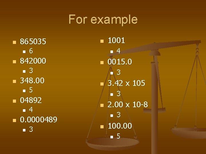For example n 865035 n n n 04892 n n 5 4 0. 0000489