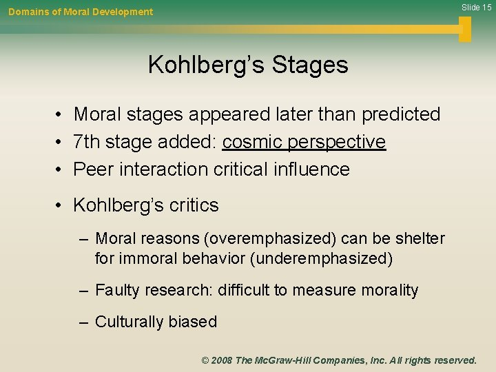 Slide 15 Domains of Moral Development Kohlberg's Stages • Moral stages appeared later than