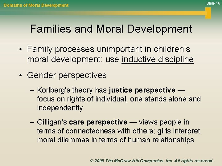 Slide 16 Domains of Moral Development Families and Moral Development • Family processes unimportant