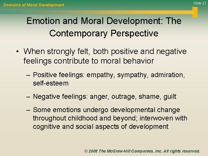 Slide 22 Domains of Moral Development Emotion and Moral Development: The Contemporary Perspective •