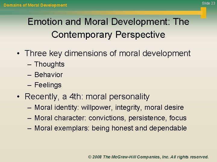 Slide 23 Domains of Moral Development Emotion and Moral Development: The Contemporary Perspective •