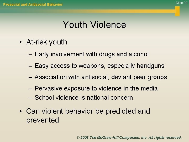 Slide 33 Prosocial and Antisocial Behavior Youth Violence • At-risk youth – Early involvement