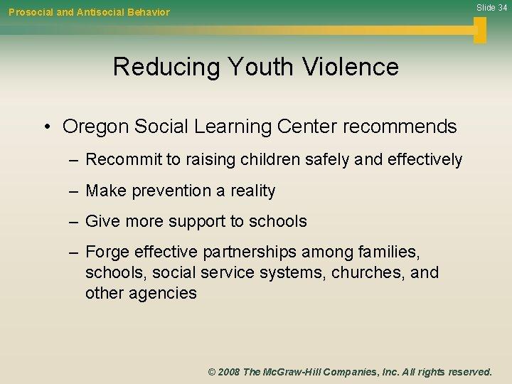 Slide 34 Prosocial and Antisocial Behavior Reducing Youth Violence • Oregon Social Learning Center