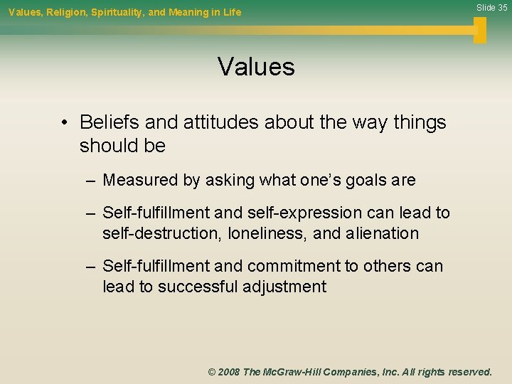 Values, Religion, Spirituality, and Meaning in Life Slide 35 Values • Beliefs and attitudes