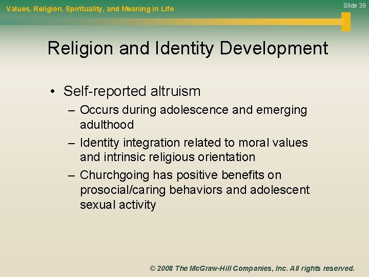 Values, Religion, Spirituality, and Meaning in Life Slide 39 Religion and Identity Development •