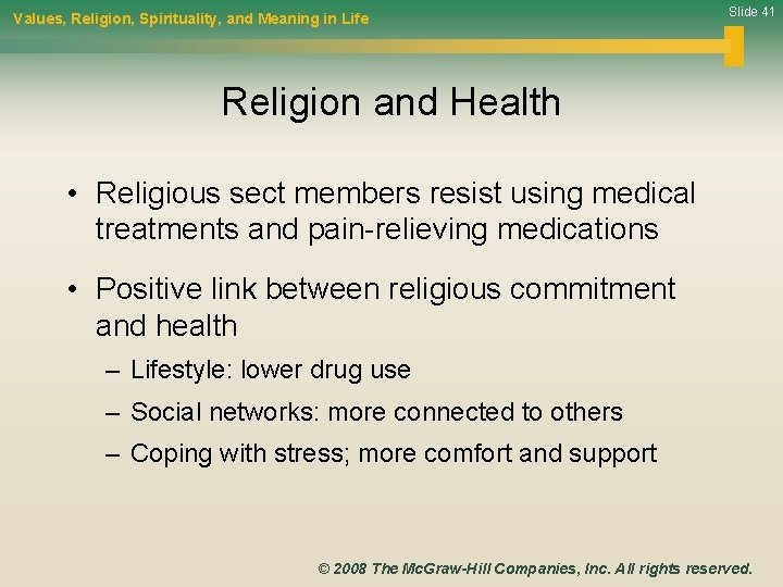Values, Religion, Spirituality, and Meaning in Life Slide 41 Religion and Health • Religious