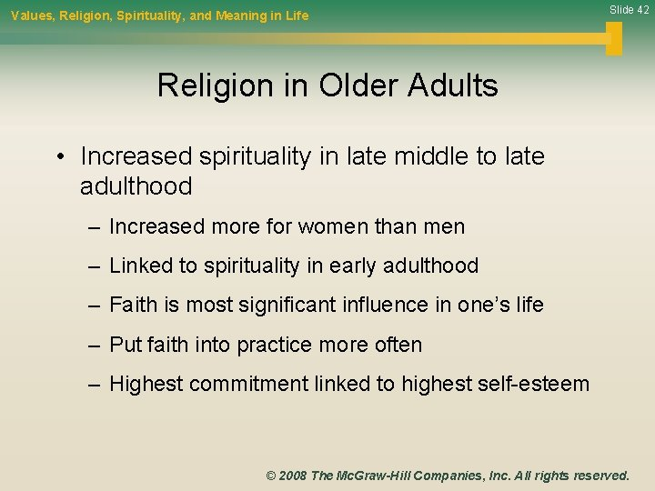 Values, Religion, Spirituality, and Meaning in Life Slide 42 Religion in Older Adults •