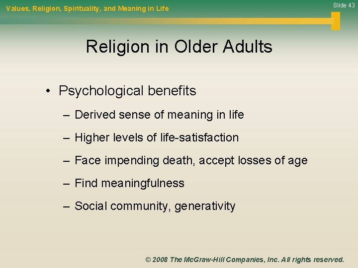 Values, Religion, Spirituality, and Meaning in Life Slide 43 Religion in Older Adults •