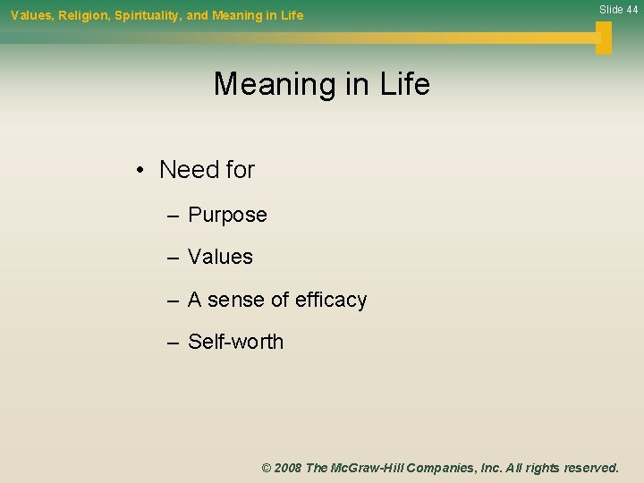 Values, Religion, Spirituality, and Meaning in Life Slide 44 Meaning in Life • Need