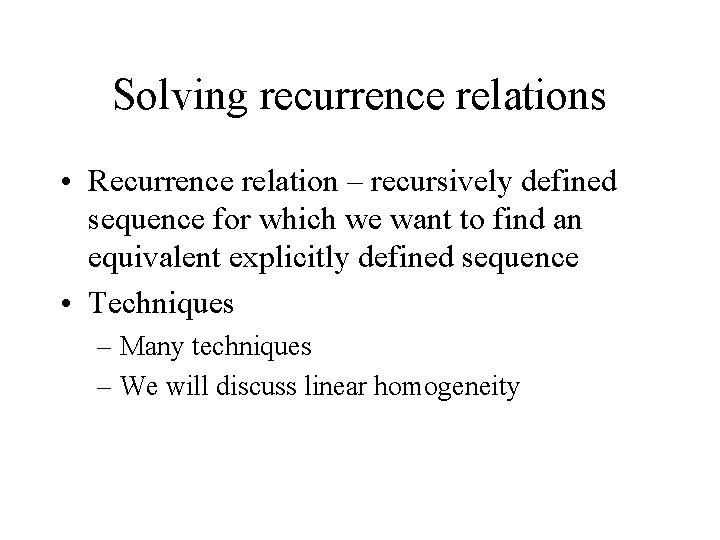 Solving recurrence relations • Recurrence relation – recursively defined sequence for which we want