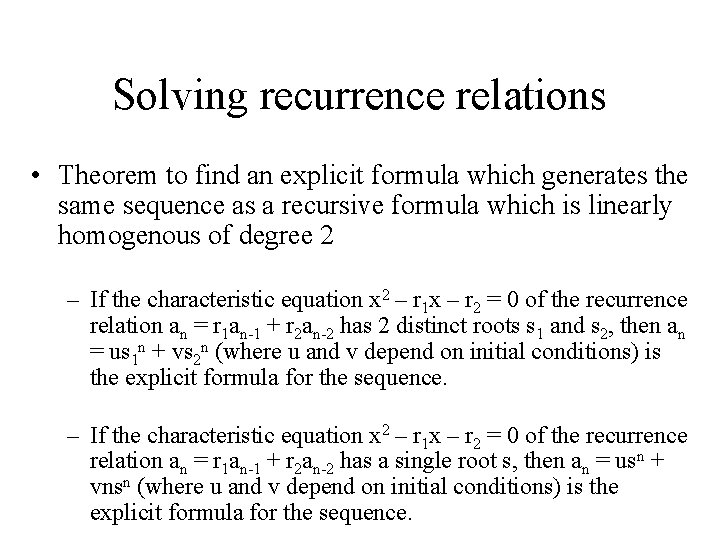 Solving recurrence relations • Theorem to find an explicit formula which generates the same