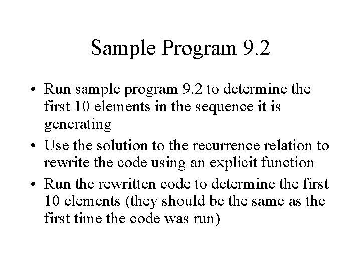 Sample Program 9. 2 • Run sample program 9. 2 to determine the first