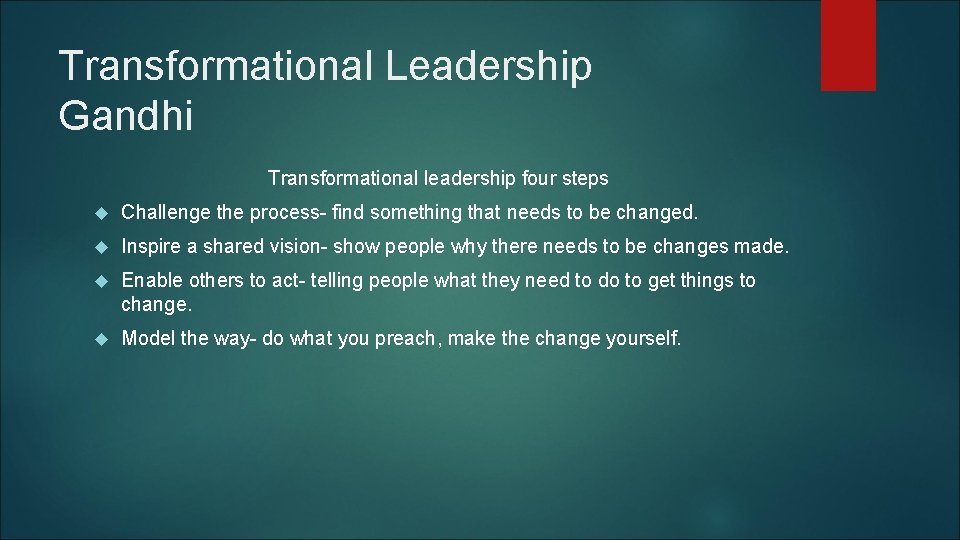 Transformational Leadership Gandhi Transformational leadership four steps Challenge the process- find something that needs