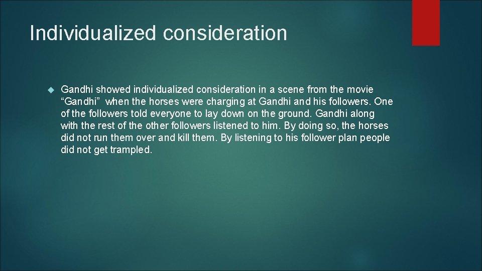 "Individualized consideration Gandhi showed individualized consideration in a scene from the movie ""Gandhi"" when"