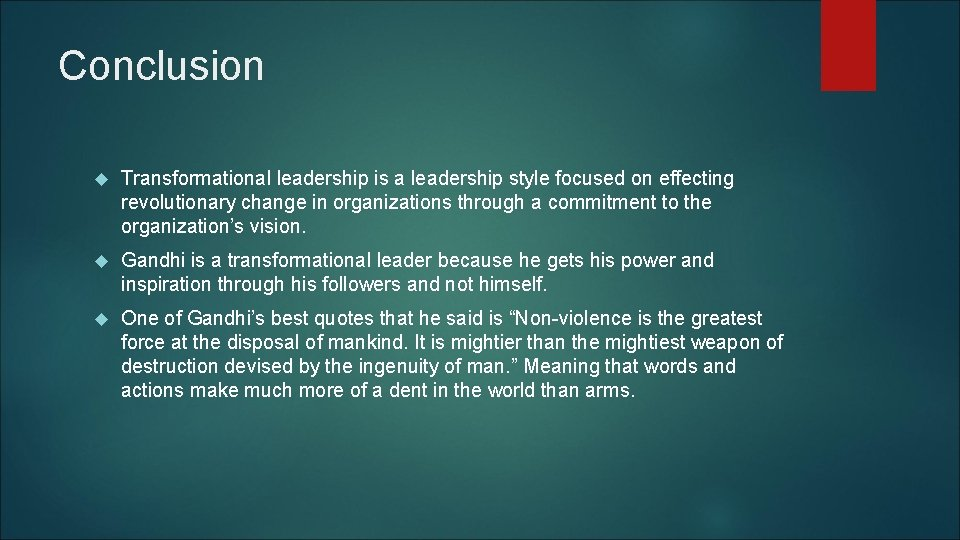 Conclusion Transformational leadership is a leadership style focused on effecting revolutionary change in organizations