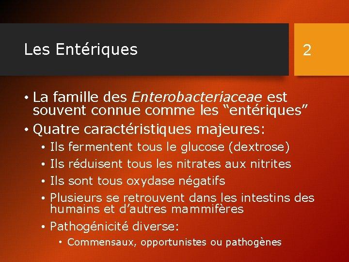 """Les Entériques 2 • La famille des Enterobacteriaceae est souvent connue comme les """"entériques"""""""